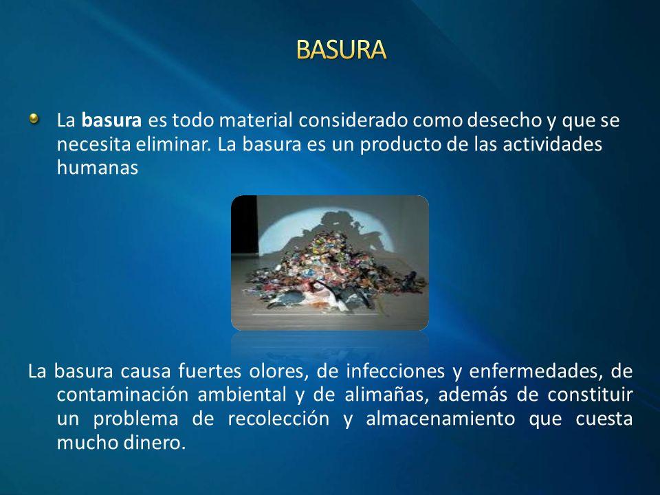 La basura es todo material considerado como desecho y que se necesita eliminar.