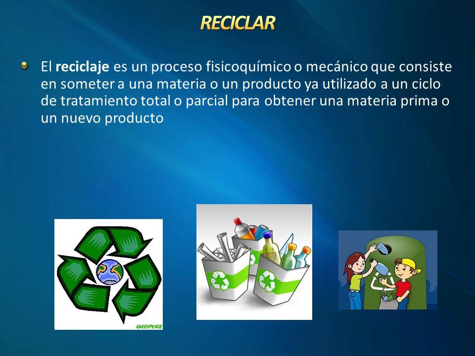 El reciclaje es un proceso fisicoquímico o mecánico que consiste en someter a una materia o un producto ya utilizado a un ciclo de tratamiento total o parcial para obtener una materia prima o un nuevo producto