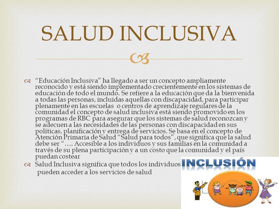 Educación Inclusiva ha llegado a ser un concepto ampliamente reconocido y está siendo implementado crecientemente en los sistemas de educación de todo