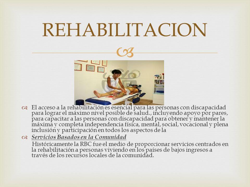 El acceso a la rehabilitación es esencial para las personas con discapacidad para lograr el máximo nivel posible de salud., incluyendo apoyo por pares