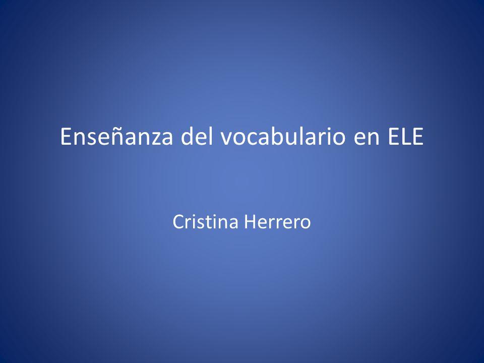 Enseñanza de vocabulario en ELE Selección léxica, ¿qué debemos enseñar.