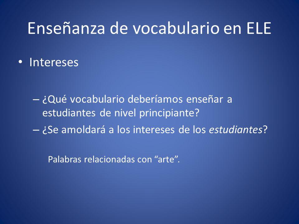 Enseñanza de vocabulario en ELE Intereses – ¿Qué vocabulario deberíamos enseñar a estudiantes de nivel principiante? – ¿Se amoldará a los intereses de