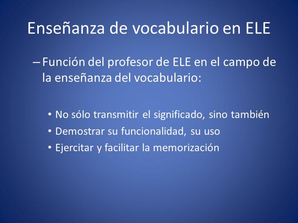 Enseñanza de vocabulario en ELE – Función del profesor de ELE en el campo de la enseñanza del vocabulario: No sólo transmitir el significado, sino tam