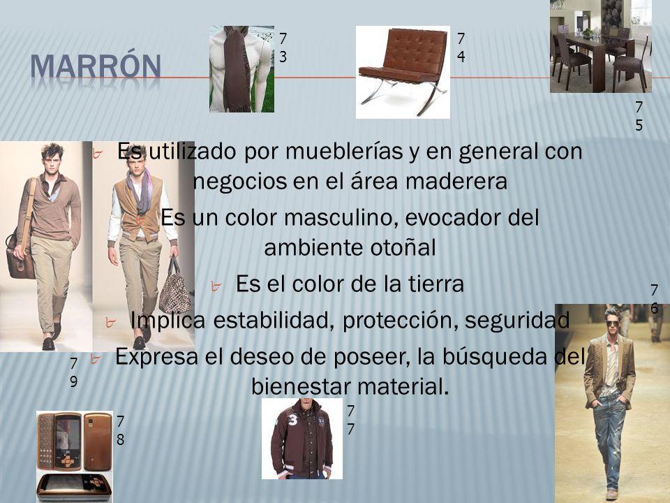 Es utilizado por mueblerías y en general con negocios en el área maderera Es un color masculino, evocador del ambiente otoñal Es el color de la tierra