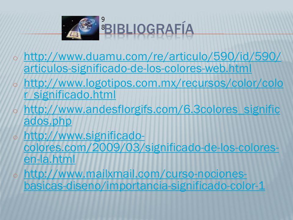 o http://www.duamu.com/re/articulo/590/id/590/ articulos-significado-de-los-colores-web.html http://www.duamu.com/re/articulo/590/id/590/ articulos-si