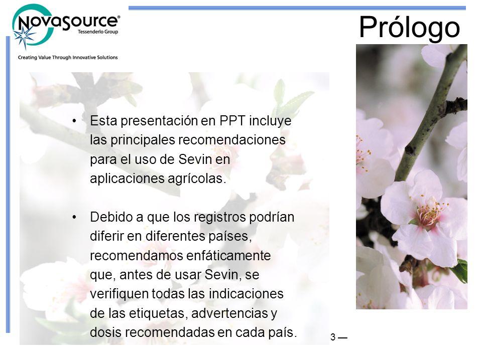 3 Prólogo Esta presentación en PPT incluye las principales recomendaciones para el uso de Sevin en aplicaciones agrícolas. Debido a que los registros