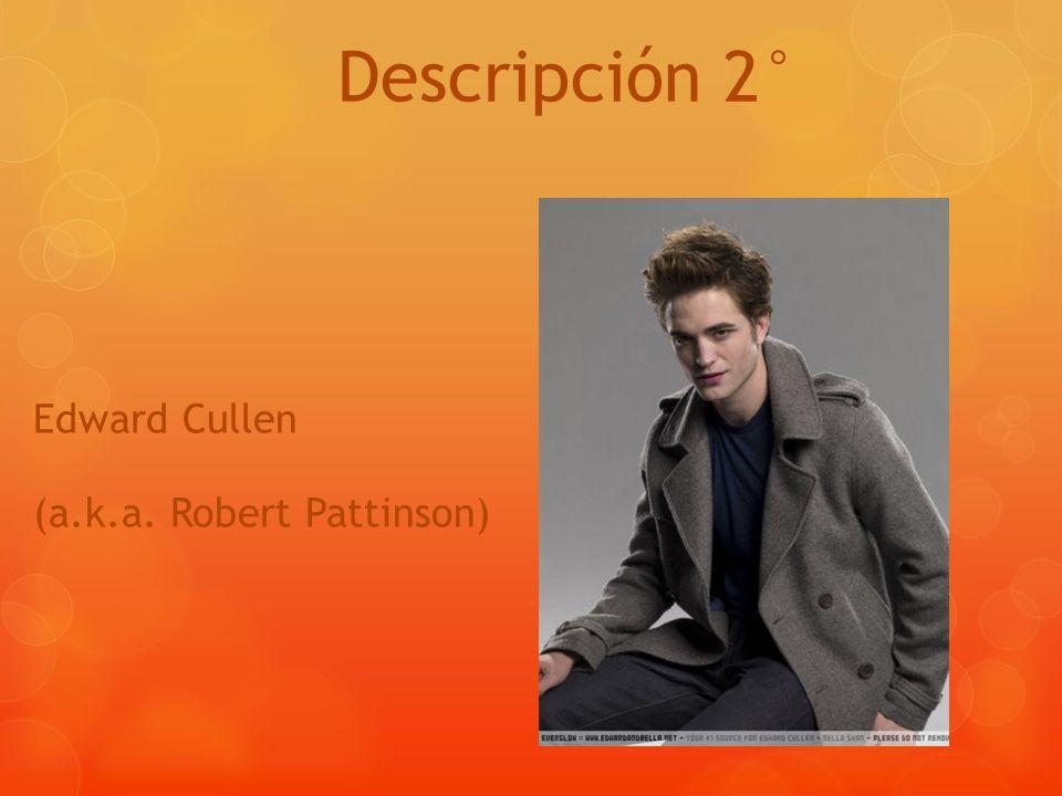 Descripción 2° Edward Cullen (a.k.a. Robert Pattinson)