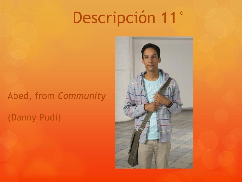 Descripción 11° Abed, from Community (Danny Pudi)