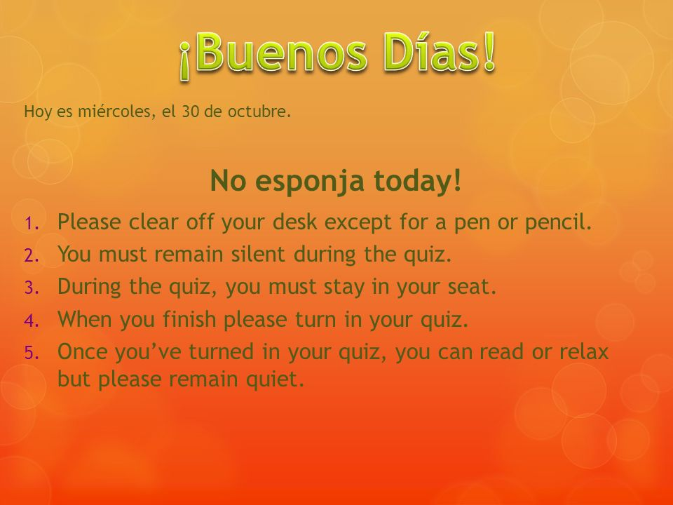Hoy es miércoles, el 30 de octubre. No esponja today.