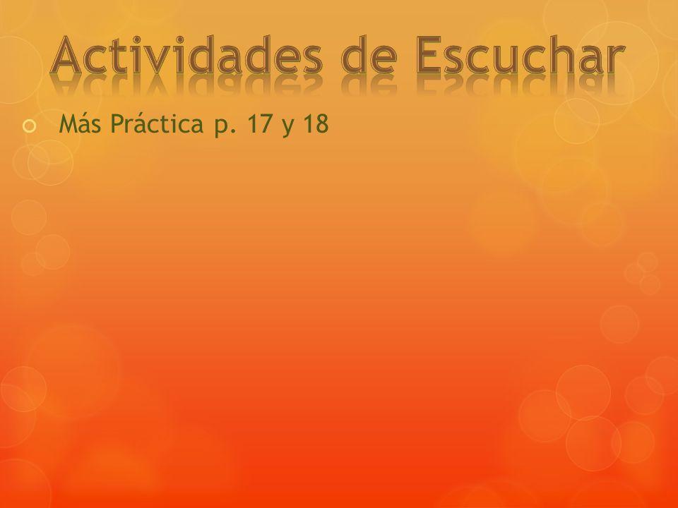 Más Práctica p. 17 y 18