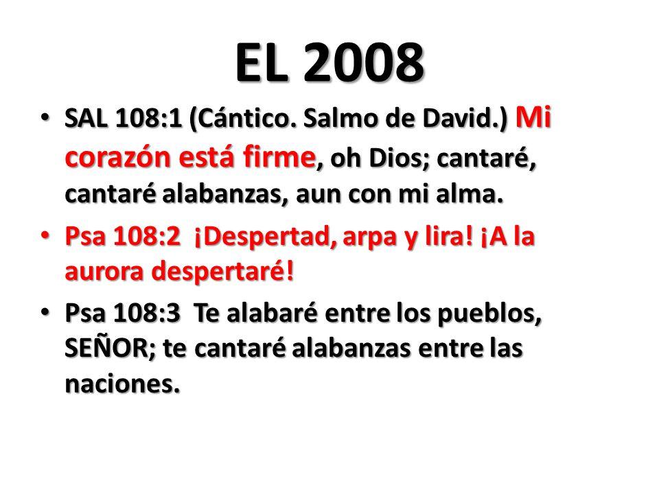 EL 2008 SAL 108:1 (Cántico.