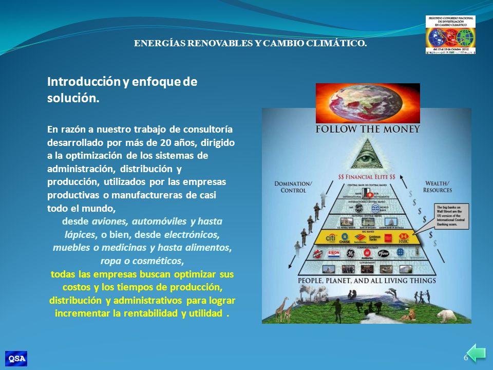ENERGÍAS RENOVABLES Y CAMBIO CLIMÁTICO. Introducción y enfoque de solución. En razón a nuestro trabajo de consultoría desarrollado por más de 20 años,