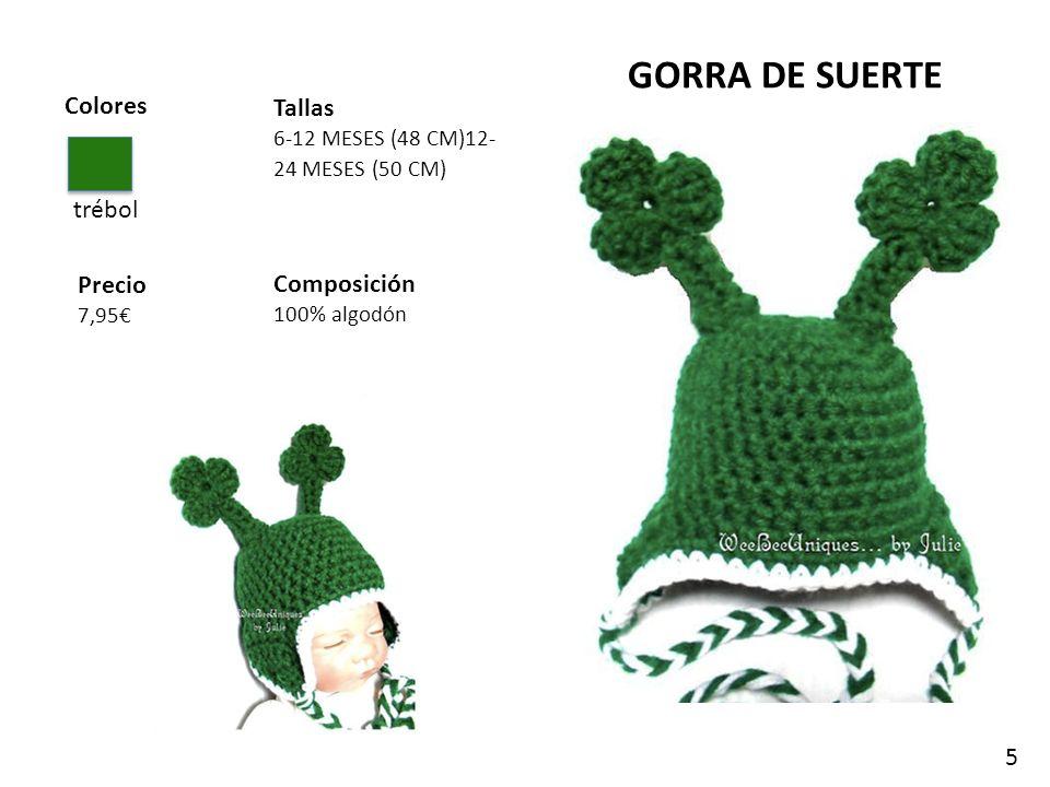 Colores trébol Tallas 6-12 MESES (48 CM)12- 24 MESES (50 CM) Precio 7,95 Composición 100% algodón GORRA DE SUERTE 5