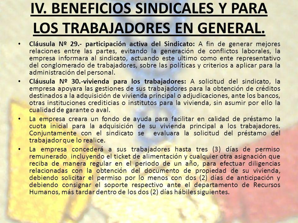 IV. BENEFICIOS SINDICALES Y PARA LOS TRABAJADORES EN GENERAL. Cláusula Nº 29.- participación activa del Sindicato: A fin de generar mejores relaciones