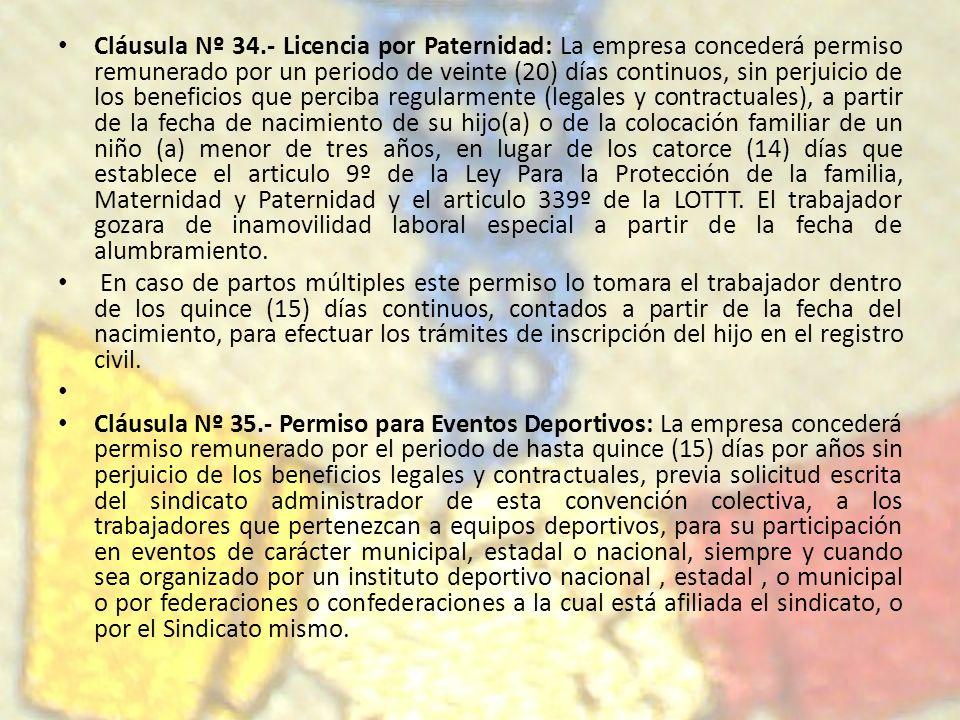 Cláusula Nº 34.- Licencia por Paternidad: La empresa concederá permiso remunerado por un periodo de veinte (20) días continuos, sin perjuicio de los b