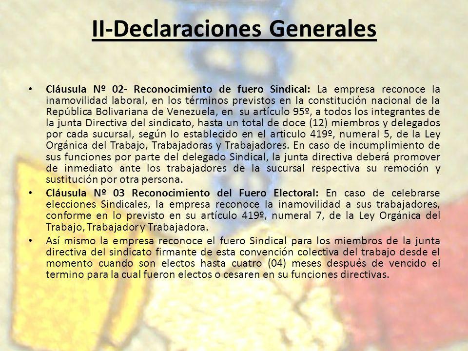 II-Declaraciones Generales Cláusula Nº 02- Reconocimiento de fuero Sindical: La empresa reconoce la inamovilidad laboral, en los términos previstos en