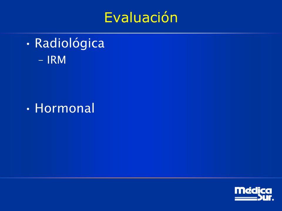Evaluación Radiológica –IRM Hormonal