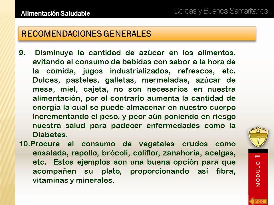 Inicio Alimentación Saludable RECOMENDACIONES GENERALES 9. Disminuya la cantidad de azúcar en los alimentos, evitando el consumo de bebidas con sabor