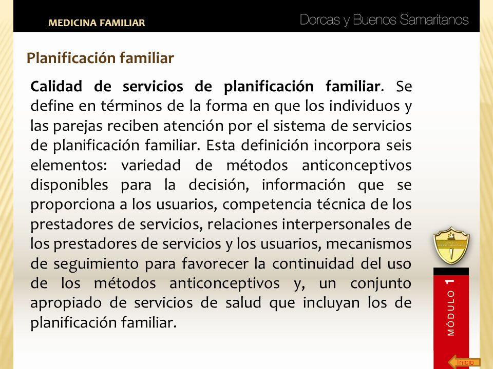 Inicio MEDICINA FAMILIAR Planificación familiar Calidad de servicios de planificación familiar. Se define en términos de la forma en que los individuo