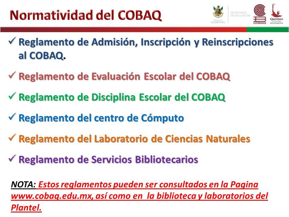 Reglamento de Admisión, Inscripción y Reinscripciones al COBAQ. Reglamento de Admisión, Inscripción y Reinscripciones al COBAQ. Reglamento de Evaluaci