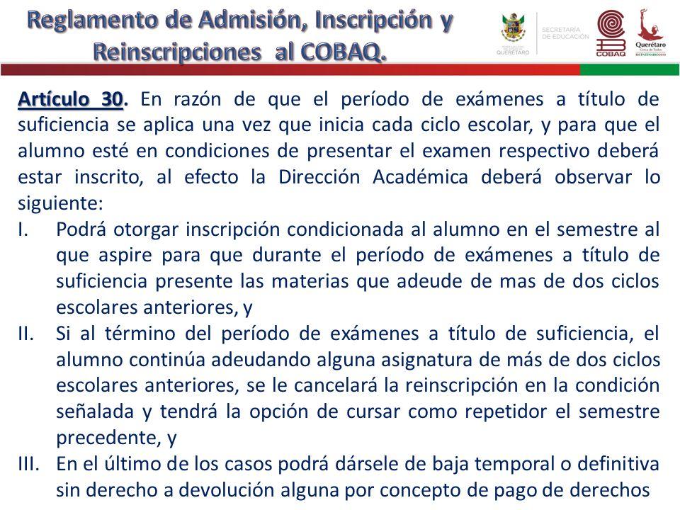 Artículo 30 Artículo 30. En razón de que el período de exámenes a título de suficiencia se aplica una vez que inicia cada ciclo escolar, y para que el