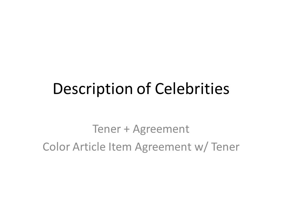 Description of Celebrities Tener + Agreement Color Article Item Agreement w/ Tener