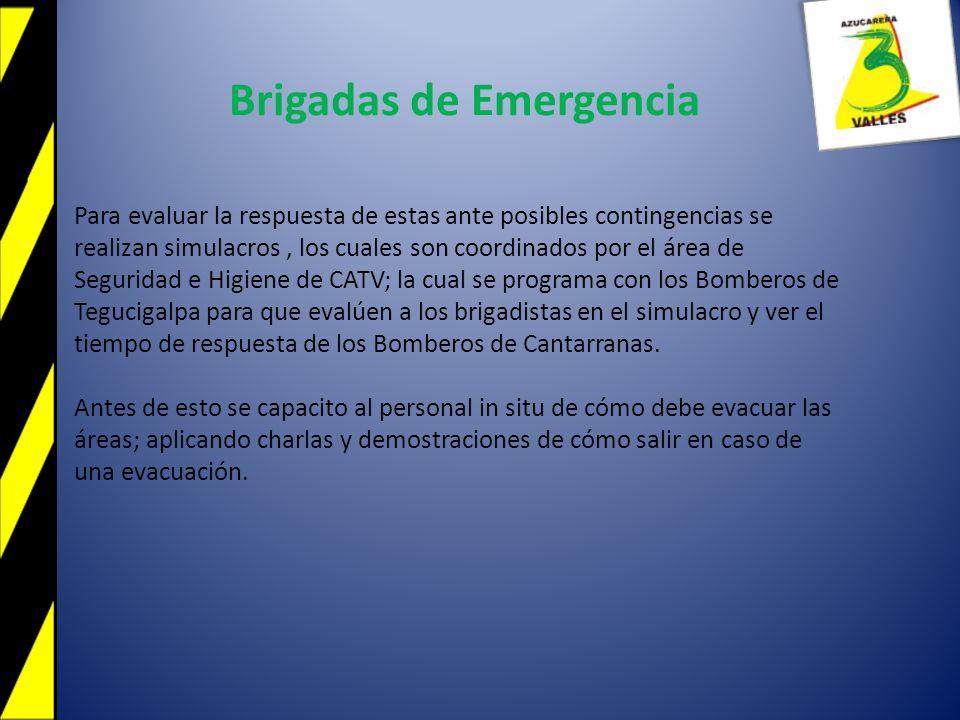 Brigadas de Emergencia Para evaluar la respuesta de estas ante posibles contingencias se realizan simulacros, los cuales son coordinados por el área d