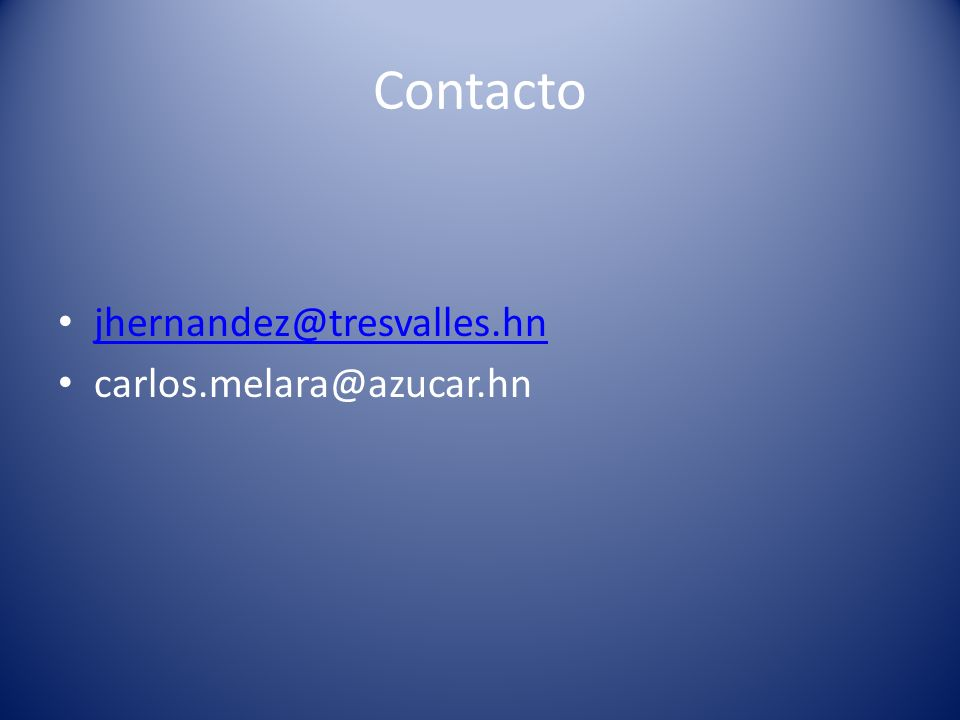 Contacto jhernandez@tresvalles.hn carlos.melara@azucar.hn