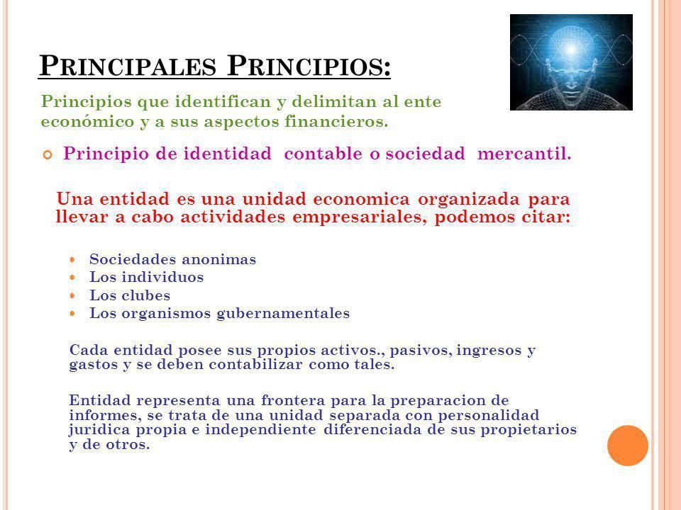 P RINCIPALES P RINCIPIOS : Principio de identidad contable o sociedad mercantil.