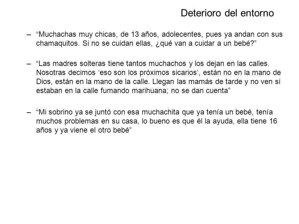 Dirección General de Opinión Pública Deterioro del entorno –Muchachas muy chicas, de 13 años, adolecentes, pues ya andan con sus chamaquitos.
