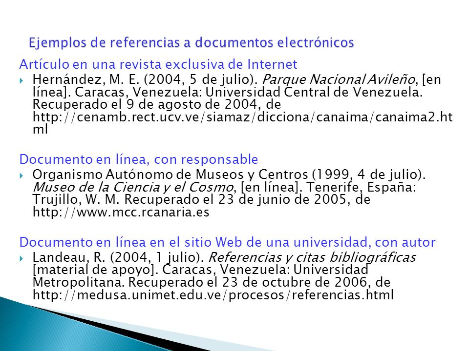 Artículo en una revista exclusiva de Internet Hernández, M. E. (2004, 5 de julio). Parque Nacional Avileño, [en línea]. Caracas, Venezuela: Universida