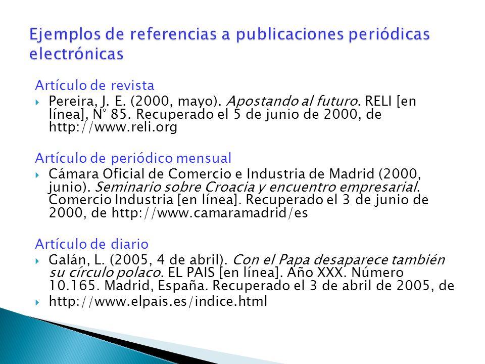 Artículo de revista Pereira, J. E. (2000, mayo). Apostando al futuro. RELI [en línea], N° 85. Recuperado el 5 de junio de 2000, de http://www.reli.org
