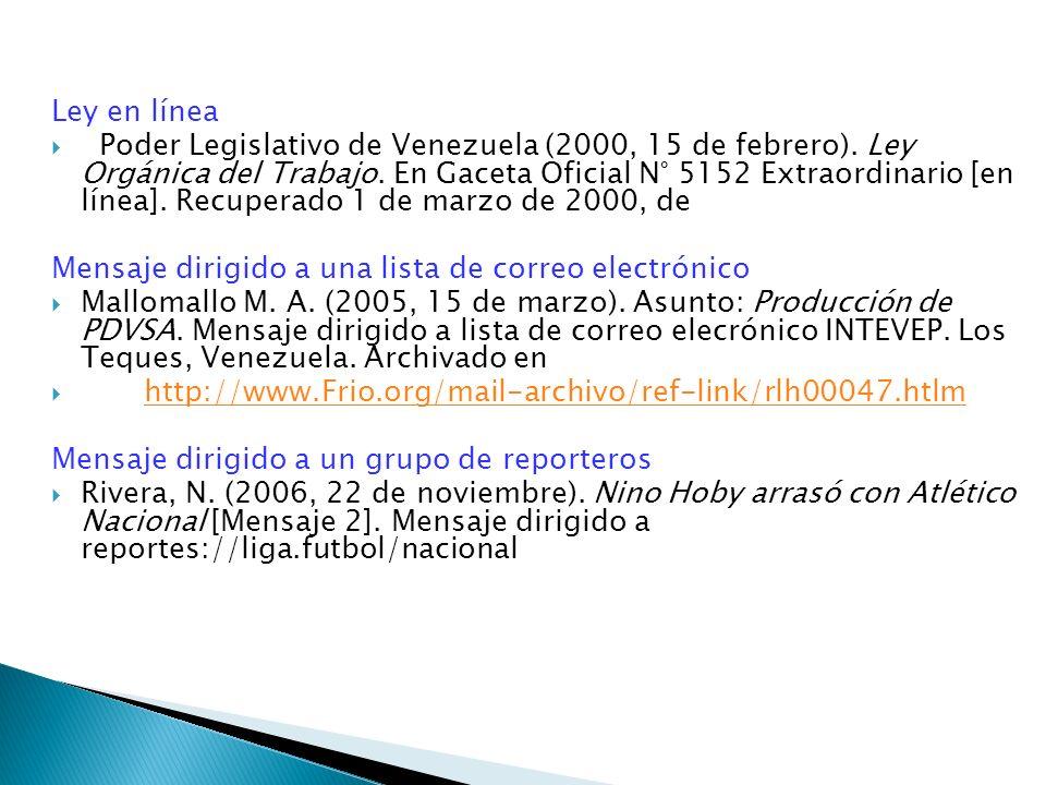 Ley en línea Poder Legislativo de Venezuela (2000, 15 de febrero). Ley Orgánica del Trabajo. En Gaceta Oficial N° 5152 Extraordinario [en línea]. Recu