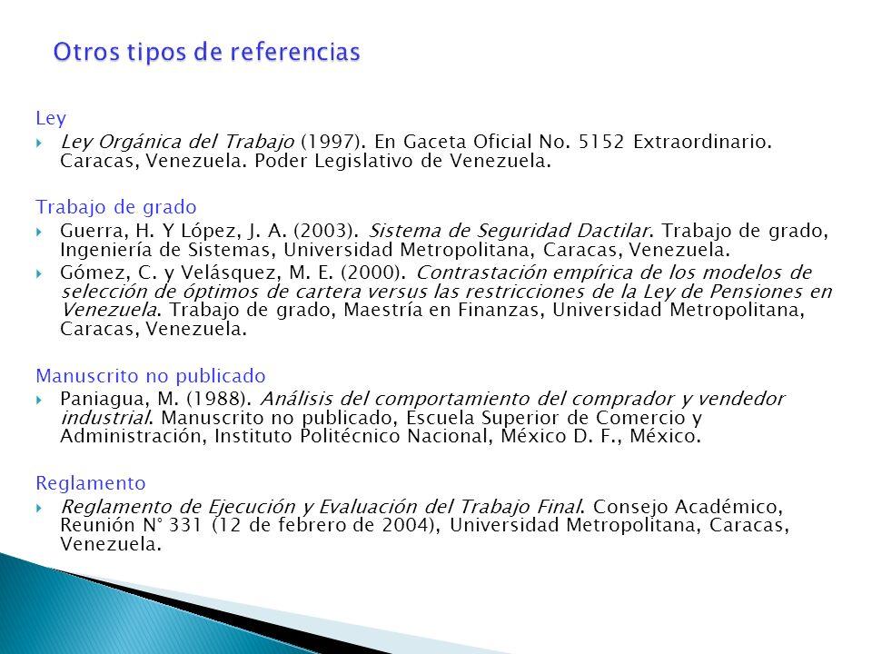 Ley Ley Orgánica del Trabajo (1997). En Gaceta Oficial No. 5152 Extraordinario. Caracas, Venezuela. Poder Legislativo de Venezuela. Trabajo de grado G