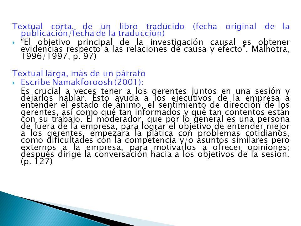 Textual corta, de un libro traducido (fecha original de la publicación/fecha de la traducción) El objetivo principal de la investigación causal es obt