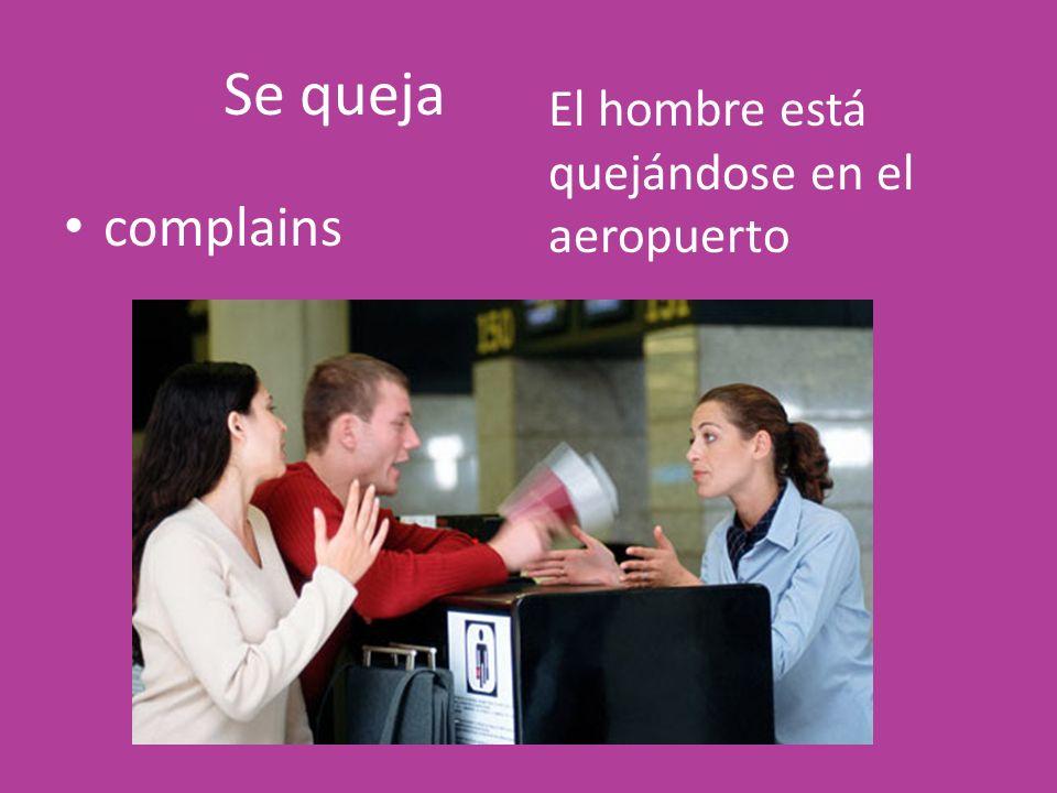 Se queja complains El hombre está quejándose en el aeropuerto