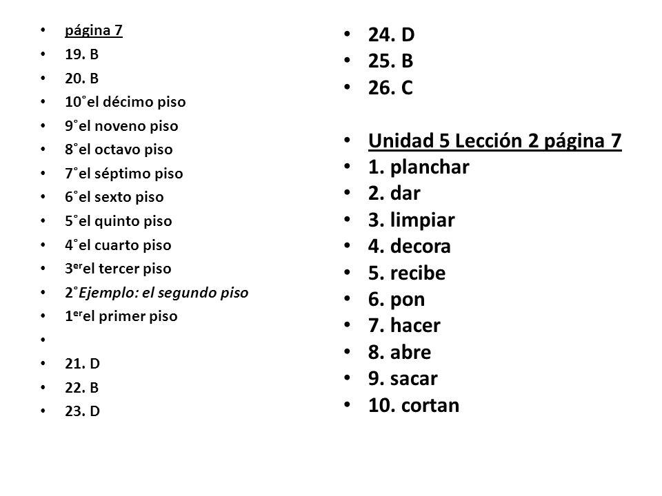 página 7 19. B 20. B 10˚el décimo piso 9˚el noveno piso 8˚el octavo piso 7˚el séptimo piso 6˚el sexto piso 5˚el quinto piso 4˚el cuarto piso 3 er el t