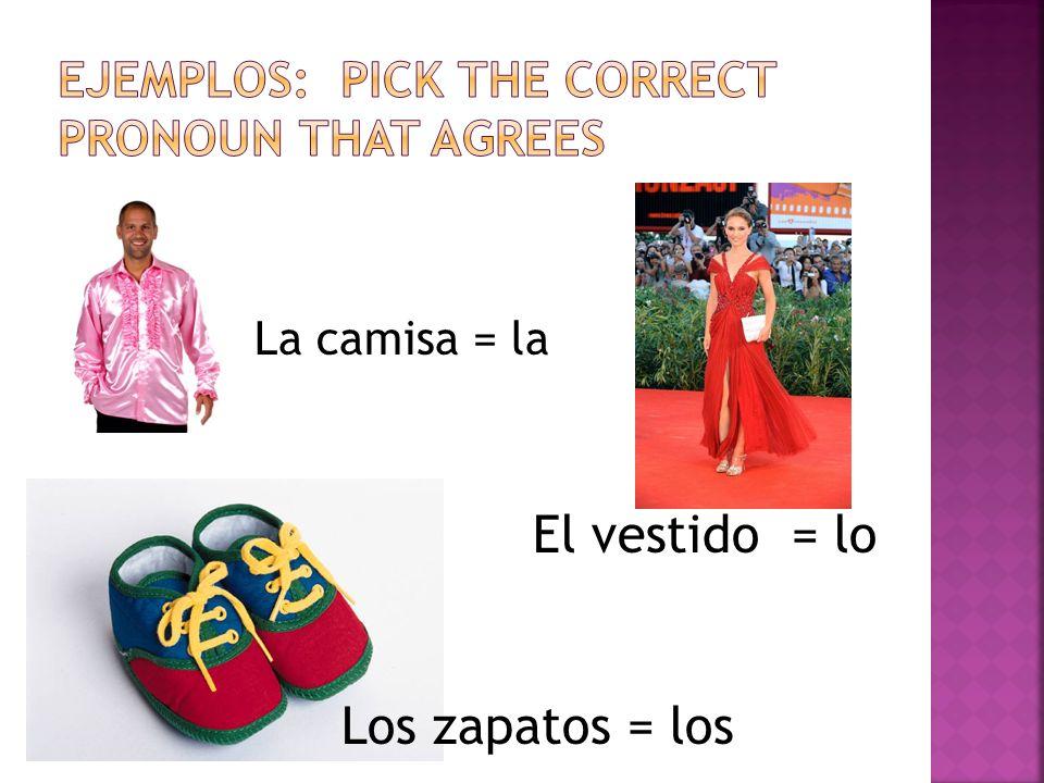 Prefiero el vestido rojo.El vestido (direct object = lo Lo prefiero.
