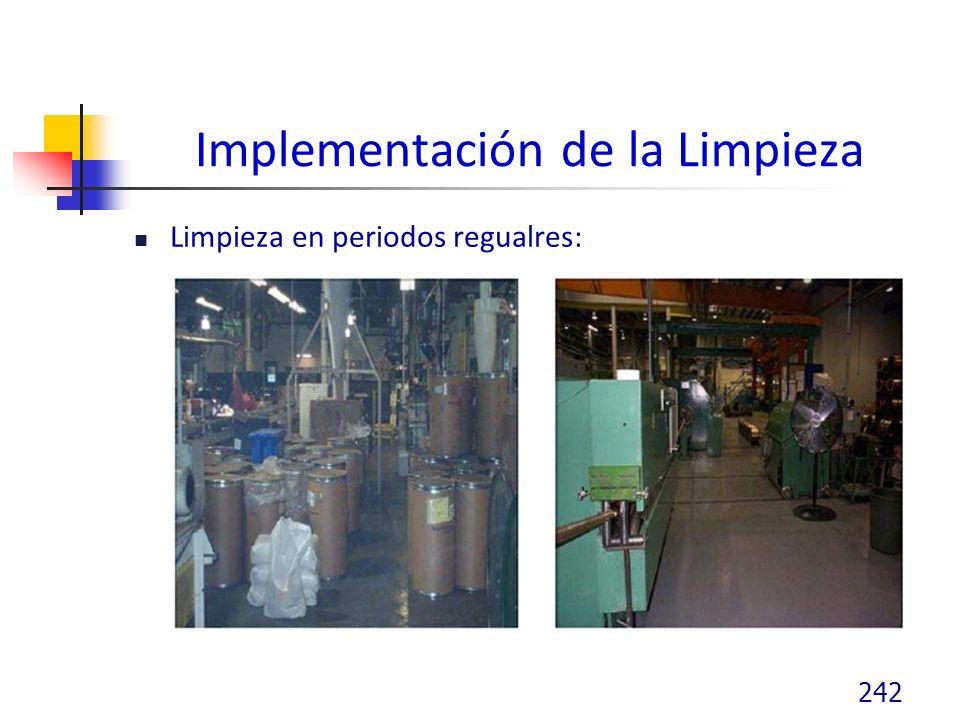Implementación de la Limpieza Limpieza en periodos regualres: 242