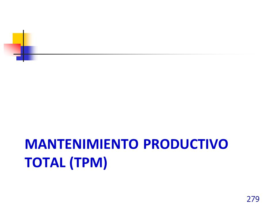 MANTENIMIENTO PRODUCTIVO TOTAL (TPM) 279