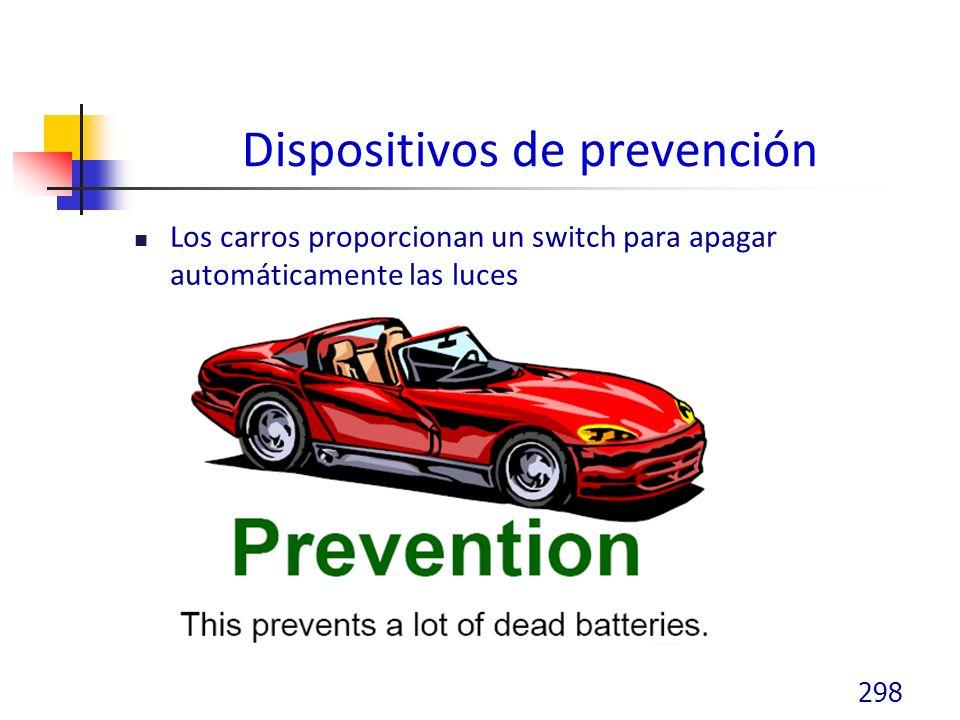 Dispositivos de prevención Los carros proporcionan un switch para apagar automáticamente las luces 298