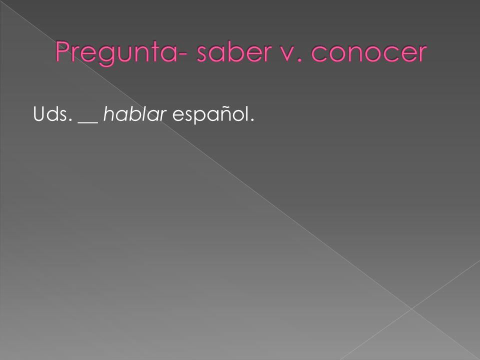 Uds. __ hablar español.