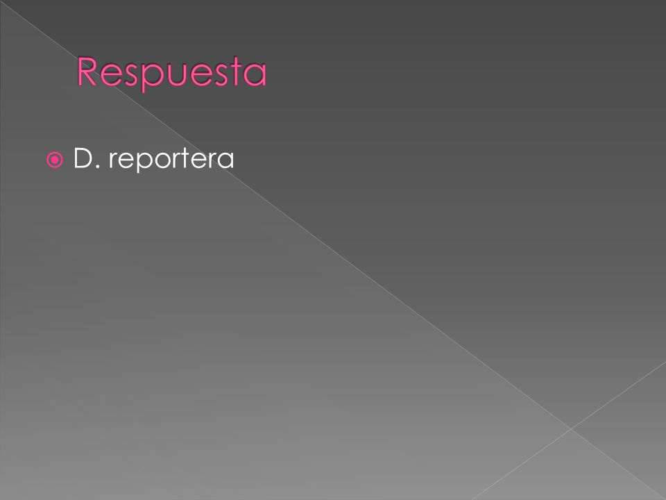 D. reportera