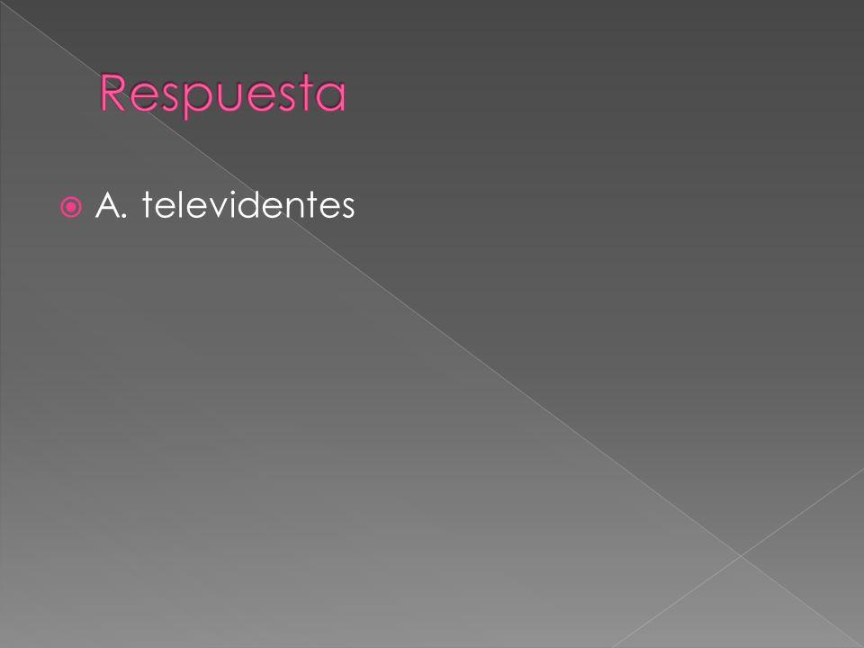 A. televidentes
