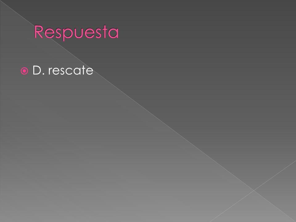 D. rescate