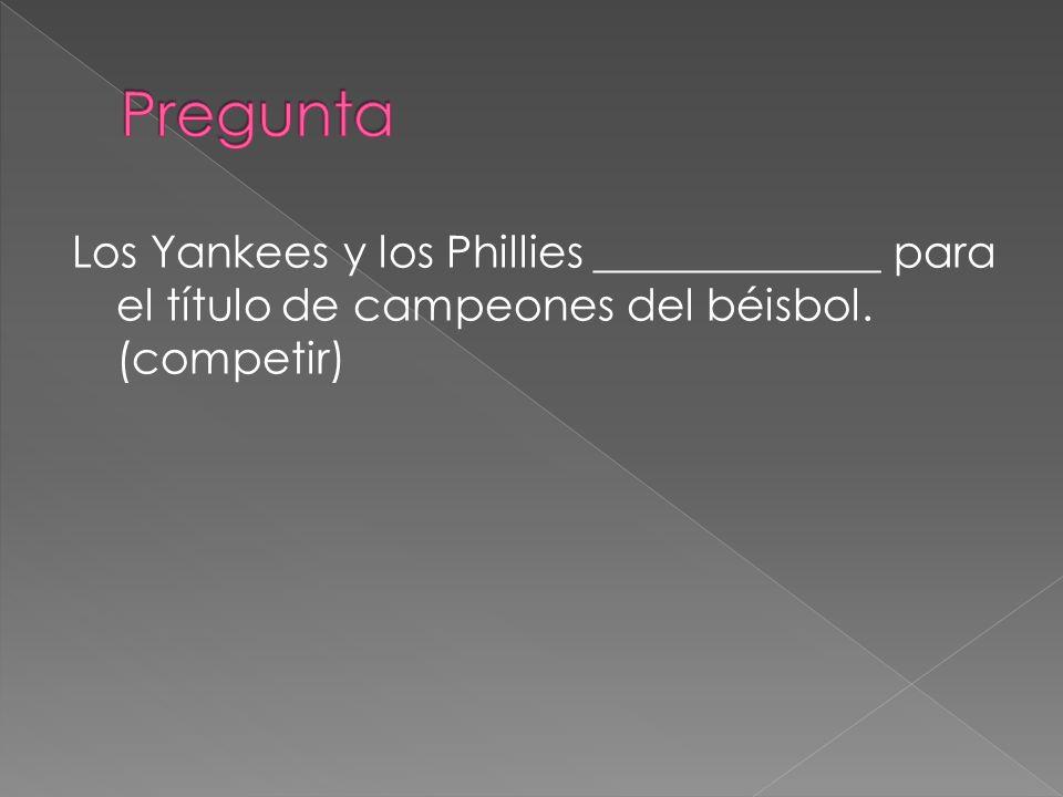 Los Yankees y los Phillies _____________ para el título de campeones del béisbol. (competir)