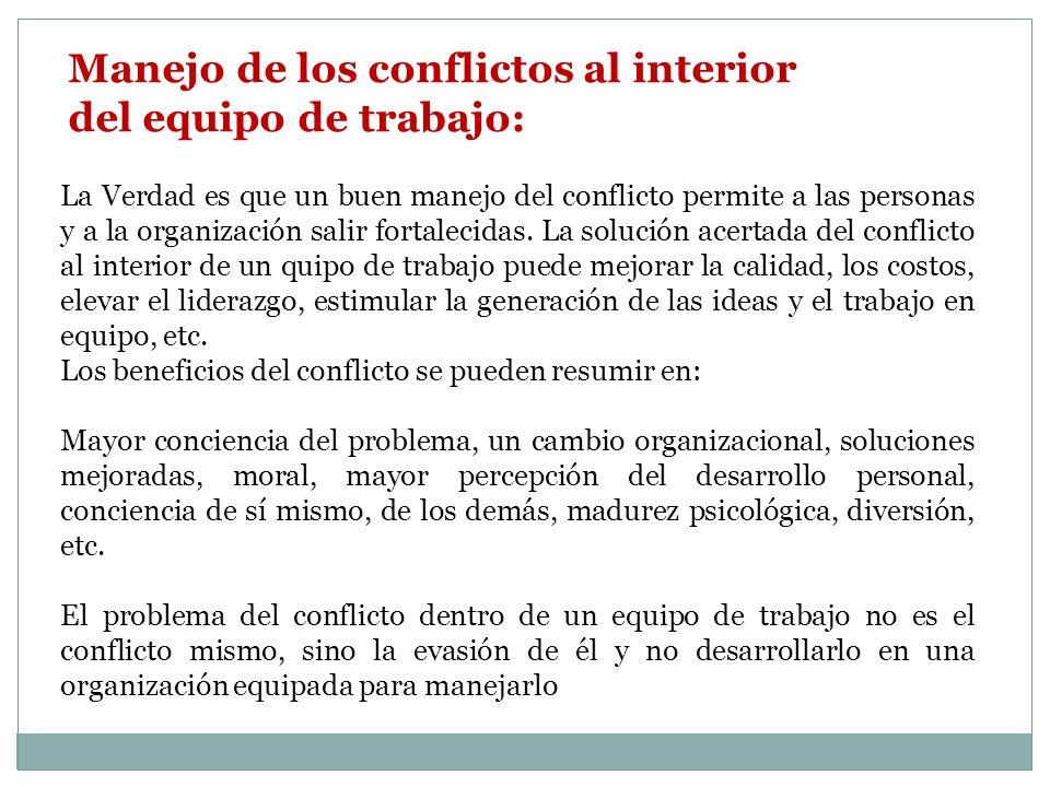 Manejo de los conflictos al interior del equipo de trabajo: La Verdad es que un buen manejo del conflicto permite a las personas y a la organización salir fortalecidas.