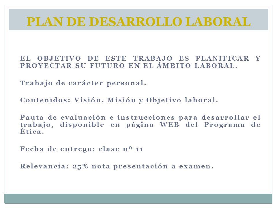 EL OBJETIVO DE ESTE TRABAJO ES PLANIFICAR Y PROYECTAR SU FUTURO EN EL ÁMBITO LABORAL.