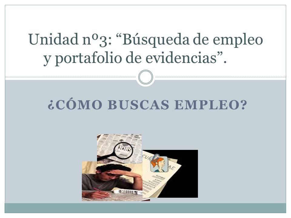 ¿CÓMO BUSCAS EMPLEO? Unidad nº3: Búsqueda de empleo y portafolio de evidencias.