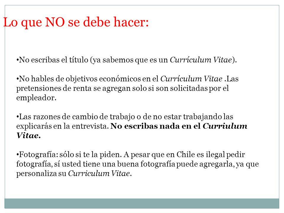 Lo que NO se debe hacer: No escribas el título (ya sabemos que es un Currículum Vitae).